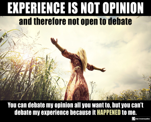 Experience Is Not Opinion