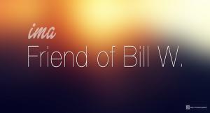 ima Friend of Bill W.